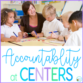How to Make Students Accountable During Center Time
